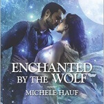 REVIEW: Enchanted by the Wolf by Michele Hauf