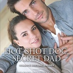 REVIEW: Hot-Shot Doc, Secret Dad  by Lynne Marshall