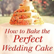 REVIEW: How to Bake the Perfect Wedding Cake by Gina Henning