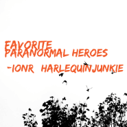 ionR: Paranormal Heroes: Who are your Favorites?