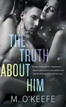 Spotlight & Giveaway: The Truth About Him by M. O'Keefe