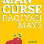 REVIEW: The Man Curse by Raqiyah Mays