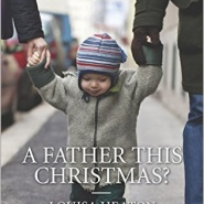 REVIEW: A Father This Christmas? by Louisa Heaton