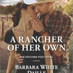 REVIEW: A Rancher of Her Own by Barbara White Daille