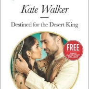Spotlight & Giveaway: Destined for The Desert King by Kate Walker