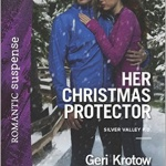 Spotlight & Giveaway: Her Christmas Protector by Geri Krotow