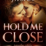 REVIEW: Hold Me Close by Rosalind James