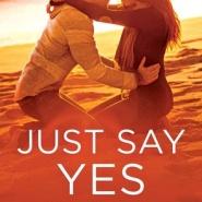 Spotlight & Giveaway: Just Say Yes by Elizabeth Hayley