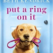 Spotlight & Giveaway: Put a Ring On It by Beth Kendrick