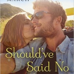 Spotlight & Giveaway: Should've Said No by Tracy March