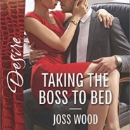 REVIEW: Taking the Boss to Bed by Joss Wood