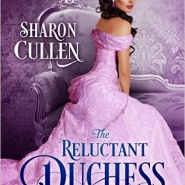 Spotlight & Giveaway: The Reluctant Duchess by Sharon Cullen