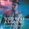 REVIEW: Wild Wolf Claiming by Rhyannon Byrd