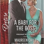 REVIEW: A Baby for the Boss  by Maureen Child