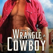 REVIEW: How to Wrangle a Cowboy by Joanne Kennedy