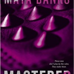 Spotlight & Giveaway: Mastered by Maya Banks