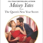 REVIEW: The Queen's New Year Secret  by Maisey Yates