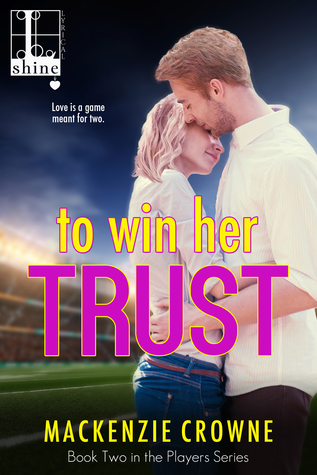 to-win-her-trust-mackenzie-crowne