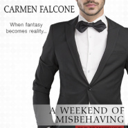 REVIEW: A Weekend of Misbehaving by Carmen Falcone