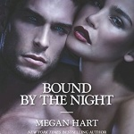 REVIEW: Bound By The Night by Megan Hart