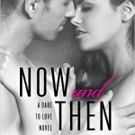 Spotlight & Giveaway: Now and Then by Mira Lyn Kelly