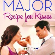 Spotlight & Giveaway: Recipe For Kisses by Michelle Major