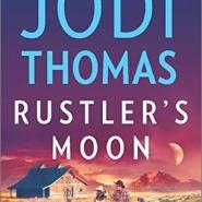 Spotlight & Giveaway: Rustler's Moon by Jodi Thomas