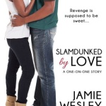 REVIEW: Slamdunked by Love by Jamie Wesley