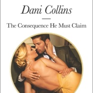 REVIEW: The Consequence He Must Claim  by Dani Collins