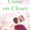 Spotlight & Giveaway: Come On Closer by Kendra Leigh Castle
