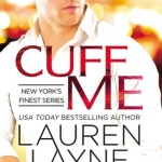 Spotlight & Giveaway: Cuff Me by Lauren Layne