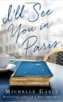 Spotlight & Giveaway: I'll See You in Paris by Michelle Gable