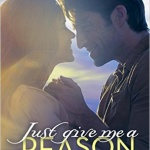 Spotlight & Giveaway: Just Give Me a Reason by Rebecca Rogers Maher