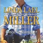 REVIEW: Once a Rancher by Linda Lael Miller