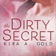 REVIEW: The Dirty Secret by Kira A. Gold