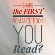"ionR: What Do You Consider To Be Your ""First"" Romance Read?"
