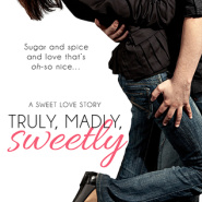 REVIEW: Truly, Madly, Sweetly by Kira Archer