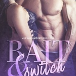 REVIEW: Bait & Switch by Kendall Ryan