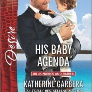 Spotlight & Giveaway: His Baby Agenda by Katherine Garbera