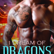Spotlight & Giveaway: I Dream of Dragons by Ashlyn Chase