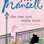 Spotlight & Giveaway: The One You Really Want by Jill Mansell