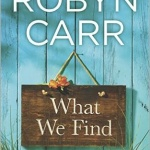 Spotlight & Giveaway: What We Find by Robyn Carr