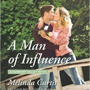 Spotlight & Giveaway: A Man of Influence by Melinda Curtis