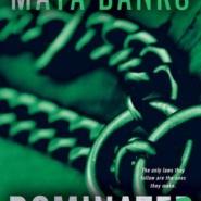 Spotlight & Giveaway: Dominated by Maya Banks