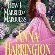 Spotlight & Giveaway: How I Married a Marquess by Anna Harrington