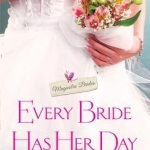 REVIEW: Every Bride Has Her Day (Magnolia Brides #2) by Lynnette Austin