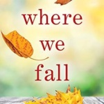 REVIEW: Where We Fall by Rochelle B. Weinstein