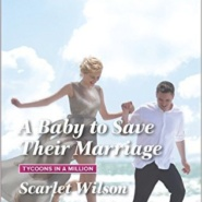 REVIEW: A Baby to save their Marriage by Scarlet Wilson