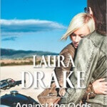 Spotlight & Giveaway: Against the Odds by Laura Drake