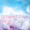 Spotlight & Giveaway: Downtown Devil by Cara McKenna
